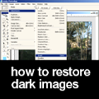 restoring dark images in photoshop