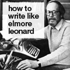 elmmore leonard's 10 rules for writers