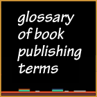 tom's glossary of book publishing terms